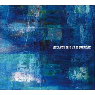 Melancholic Jazz Supreme