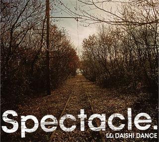 Spectacle. (スペクタクル)